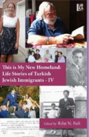 This is My New Homeland : Life Stories of Turkish Jewish Immigrants IV  - Bali, Rıfat N.