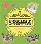 Wild Adventures : Over 100 Activities to Enjoy Nature All Year Round - Gillman, Claire