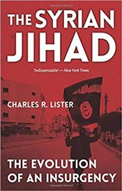 Syrian Jihad : The Evolution of an Insurgency - Lister, Charles R.