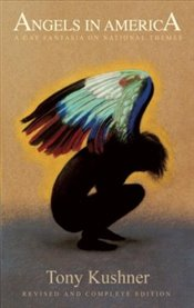 Angels in America : A Gay Fantasia on National Themes - Kushner, Tony