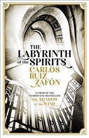 Labyrinth of the Spirits - Zafon, Carlos Ruiz