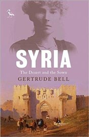 Syria : Desert and the Sown - Bell, Gertrude