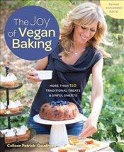 Joy of Vegan Baking,Revised and Updated Edition : More than 150 Traditional Treats and Sinful Sweets - Patrick-Goudreau, Colleen