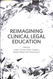 Reimagining Clinical Legal Education - Thomas, Linden