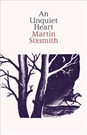 Unquiet Heart - Sixsmith, Martin