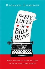 Six Loves of Billy Binns - Lumsden, Richard