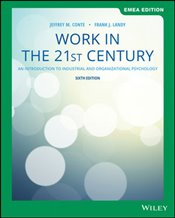 Work in the 21st Century 6e : An Introduction to Industrial and Organizational Psychology GE - Conte, Jeffrey M.