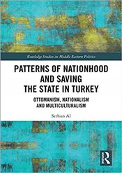 Patterns of Nationhood and Saving the State in Turkey : Ottomanism Nationalism and Multiculturalism  - Al, Serhun