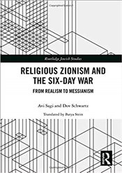 Religious Zionism and the Six Day War : From Realism to Messianism   - Sagi, Avi