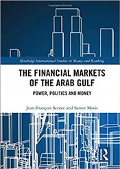 Financial Markets of the Arab Gulf : Power, Politics and Money  - Seznec, Jean Francois