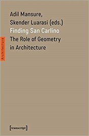 Finding San Carlino : The Role of Geometry in Architecture - Mansure, Adil