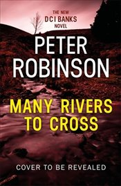Many Rivers to Cross - Robinson, Peter
