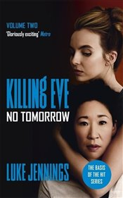 Killing Eve : No Tomorrow - Jennings, Luke