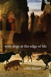 With Dogs at the Edge of Life - Dayan, Colin