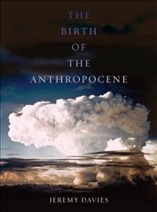 Birth of the Anthropocene - Davies, Jeremy