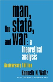 Man, the State and War : A Theoretical Analysis - Waltz, Kenneth N.