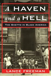Haven and a Hell : The Ghetto in Black America - Freeman, Lance