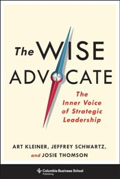 Wise Advocate : The Inner Voice of Strategic Leadership   - Kleiner, Art
