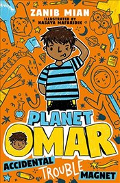 Planet Omar : Accidental Trouble Magnet  - Mian, Zanib