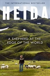 Heida : A Shepherd at the Edge of the World - Siguroardottir, Steinunn
