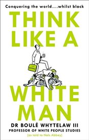 Think Like a White Man - Whytelaw, Boule