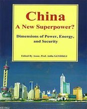 China : A New Superpower? : Dimensions of Power Energy and Security - Kolektif