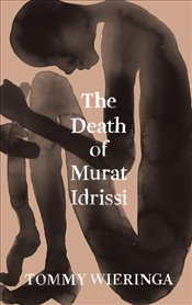 Death of Murat Idrissi - Wieringa, Tommy