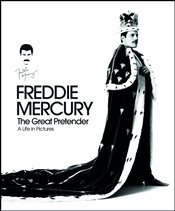 Freddie Mercury : The Great Pretender : A Life in Pictures - Ohagan, Sean