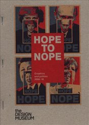 Hope to Nope : Graphics and Politics 2008-18 - Roberts, Lucienne