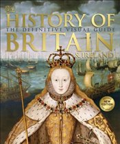 History of Britain and Ireland : The Definitive Visual Guide -