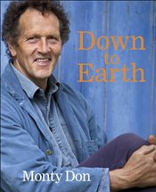 Down to Earth: Gardening Wisdom - Don, Monty