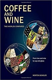 Coffee and Wine : Two Worlds Compared - Scholer, Morten