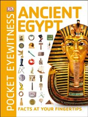 Ancient Egypt : Facts at Your Fingertips : Pocket Eyewitness  -