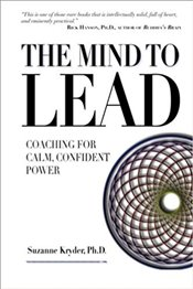 Mind to Lead :  Coaching for Calm, Confident Power - Kryder, Suzanne