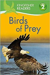 Birds of Prey : Kingfisher Readers Level 2 : Beginning to Read Alone  - Llewellyn, Claire