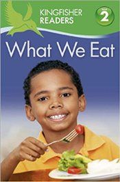 What We Eat : Kingfisher Readers Level 2 : Beginning to Read Alone - Feldman, Thea