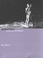 Animation ? Genre and Authorship - Wells, Paul