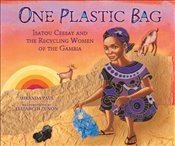 One Plastic Bag : Isatou Ceesay and the Recycling Women of the Gambia - Paul, Miranda
