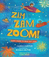 Zim Zam Zoom! : Zappy Poems to Read Out Loud - Carter, James