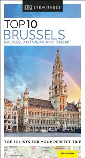Brussels, Bruges, Antwerp and Ghent : DK Eyewitness Top 10 Travel Guide  -