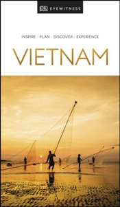 Vietnam : DK Eyewitness Travel Guide -