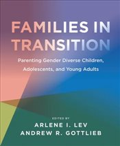 Families in Transition : Parenting Gender Diverse Children, Adolescents, and Young Adults - Gottlieb, Andrew R.
