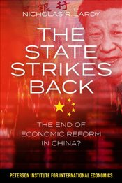 State Strikes Back : The End of Economic Reform in China? - Lardy, Nicholas R.