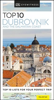 Dubrovnik and the Dalmatian Coast : DK Eyewitness Top 10  Travel Guide -