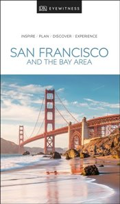 San Francisco and Northern California : DK Eyewitness Travel Guide -