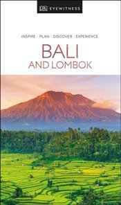 Bali and Lombok : DK Eyewitness Travel Guide -