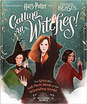 Calling All Witches! : The Girls Who Left Their Mark on the Wizarding World  - Calkhoven, Laurie