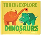 Dinosaurs : Touch and Explore -