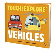 Vehicles : Touch and Explore - Babin, Stephanie