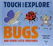Bugs : Touch and Explore - Babin, Stephanie